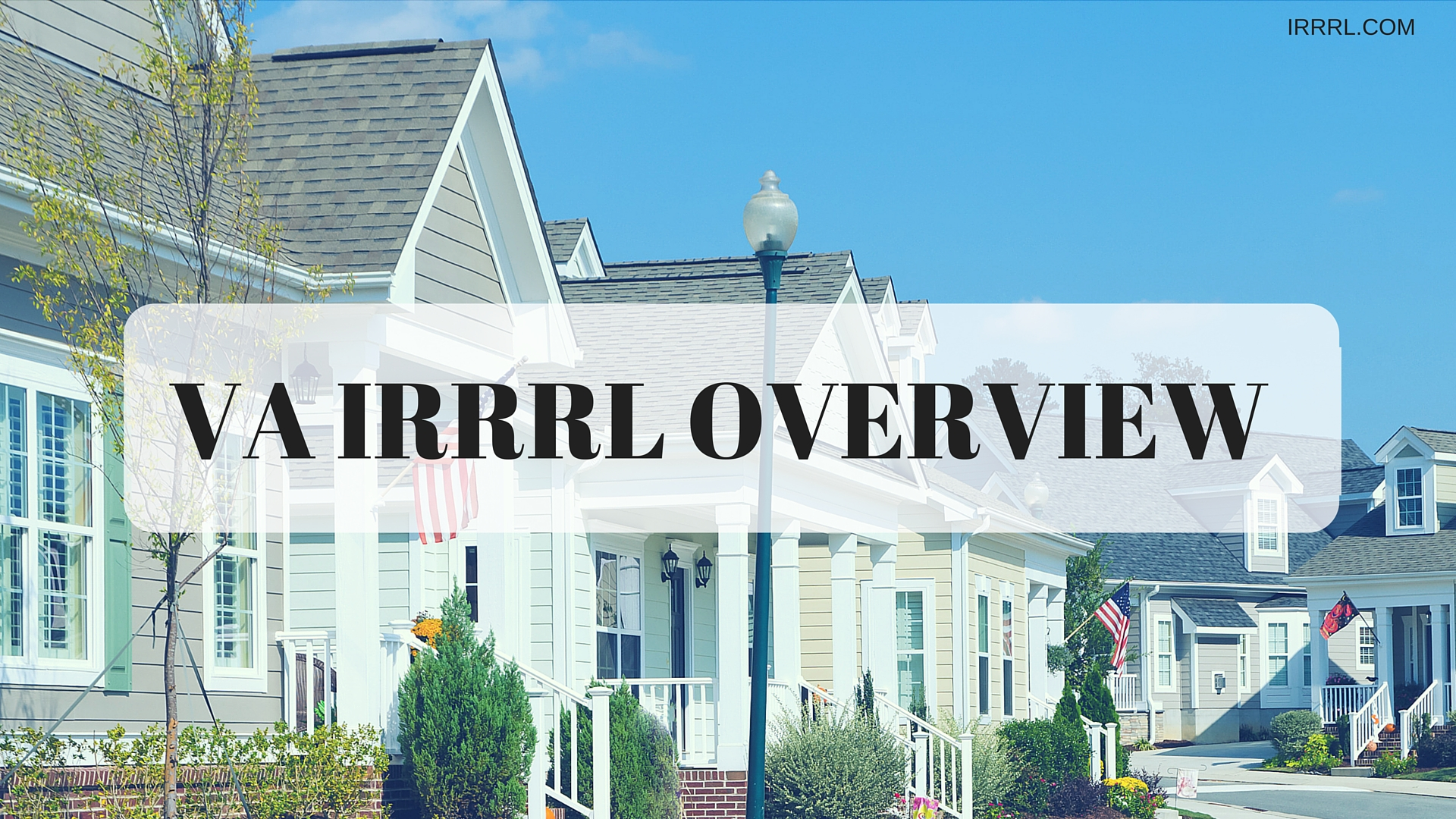 What Is A VA IRRRL? | VA Streamline Refinance | Mortgages Florida