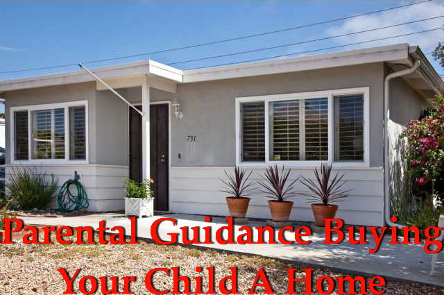 Parental Guidance Buying Your Child A Home | NSH Mortgage | Florida 2017
