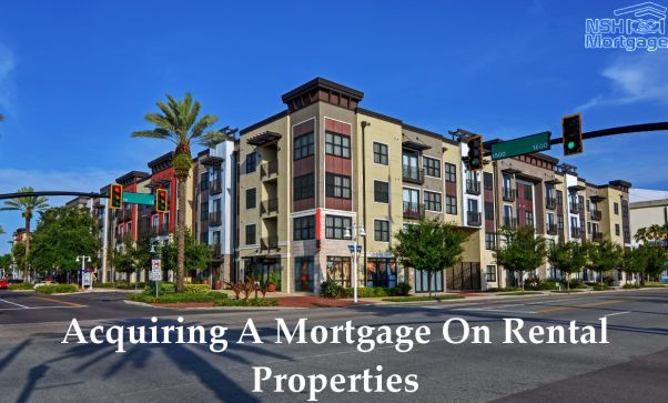 Acquiring A Mortgage For Either Rental Or For Investment Properties