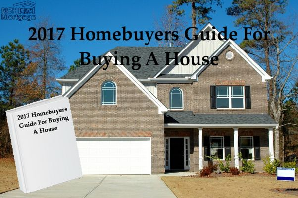The 2017 Guide to Buying a House for Homebuyers