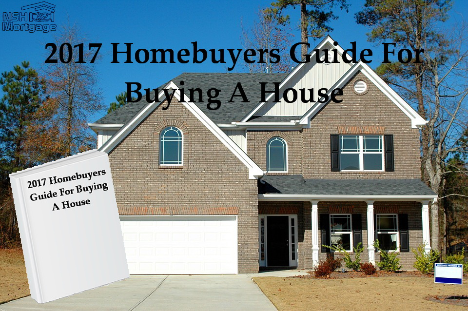 2017 Homebuyers Guide For Purchasing A House | NSH Mortgage | Florida 2017