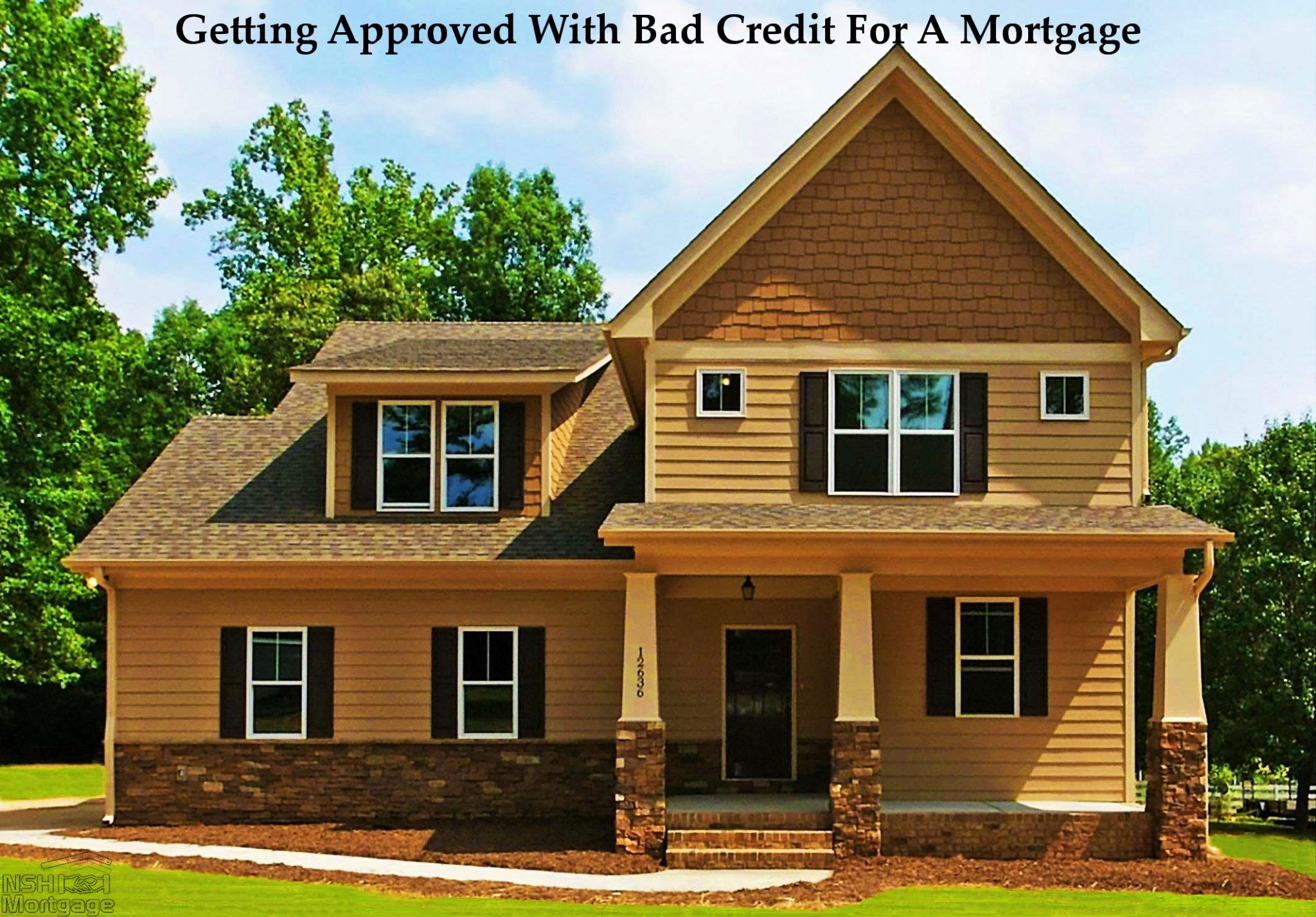Approved With Bad Credit | NSH Mortgage | Florida 2017