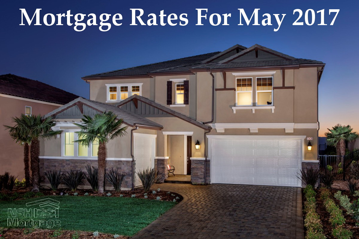 Mortgage Rates May 2017 | NSH Mortgage | Florida 2017