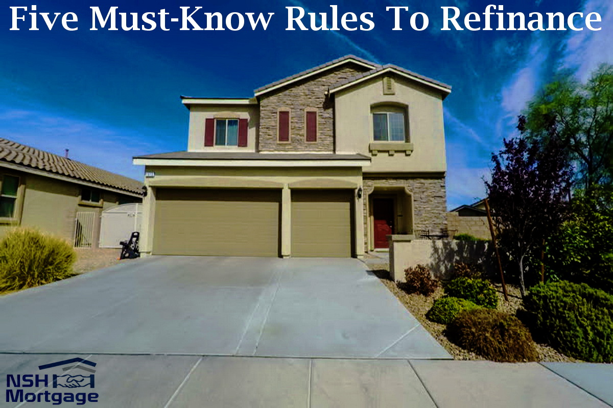 Rules To Refinance | NSH Mortgage | Florida 2017