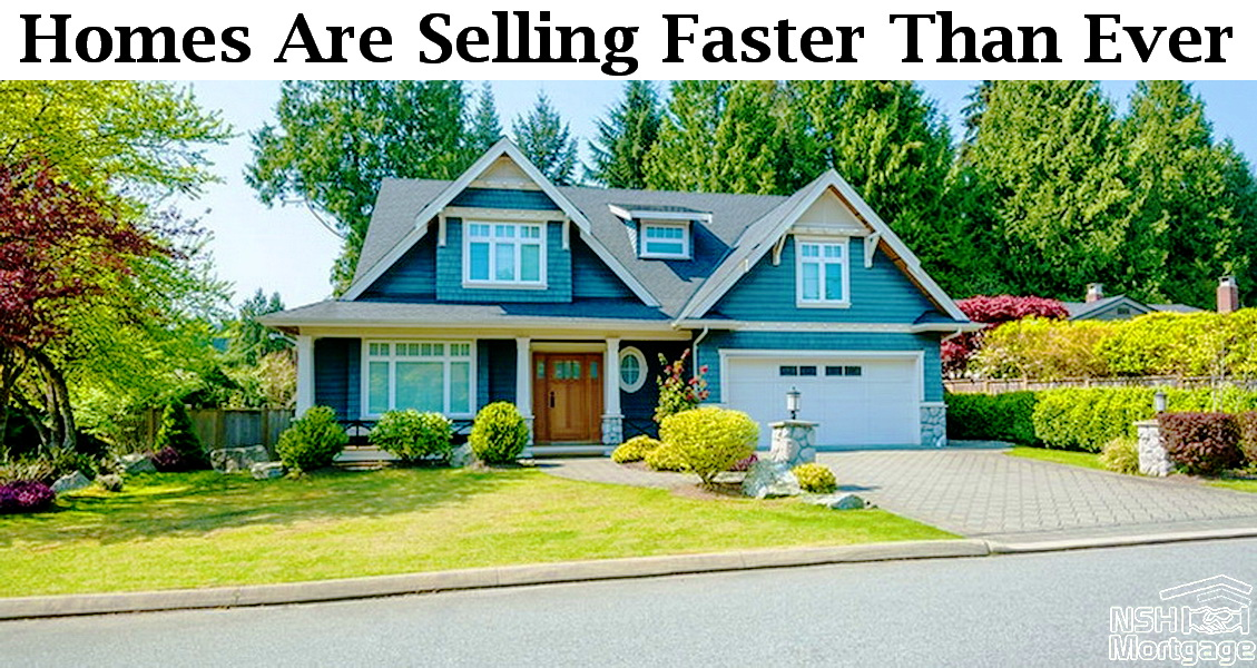 Homes Are Selling Faster Than Ever | NSH Mortgage | Florida 2017