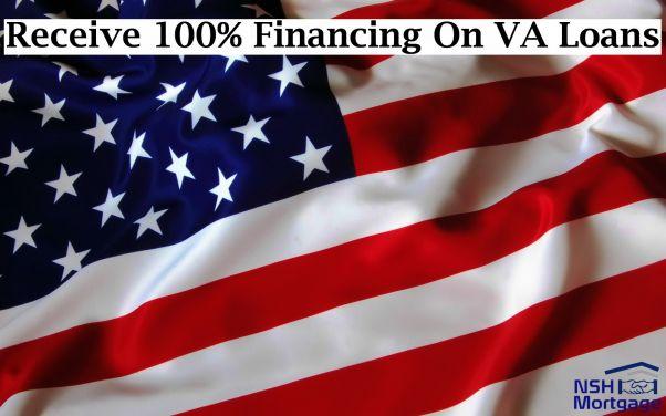 Receive 100% Financing On VA Loans