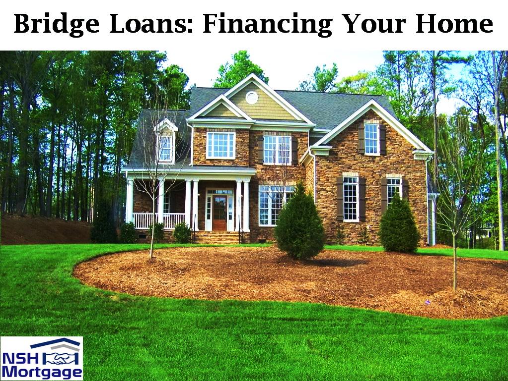 Bridge Loans Financing Your Home | NSH Mortgage | Florida 2017