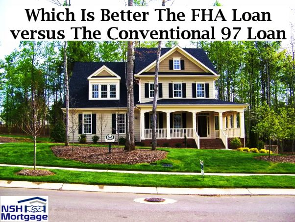 FHA Loan With 3.5% Down vs Conventional 97 With 3% Down
