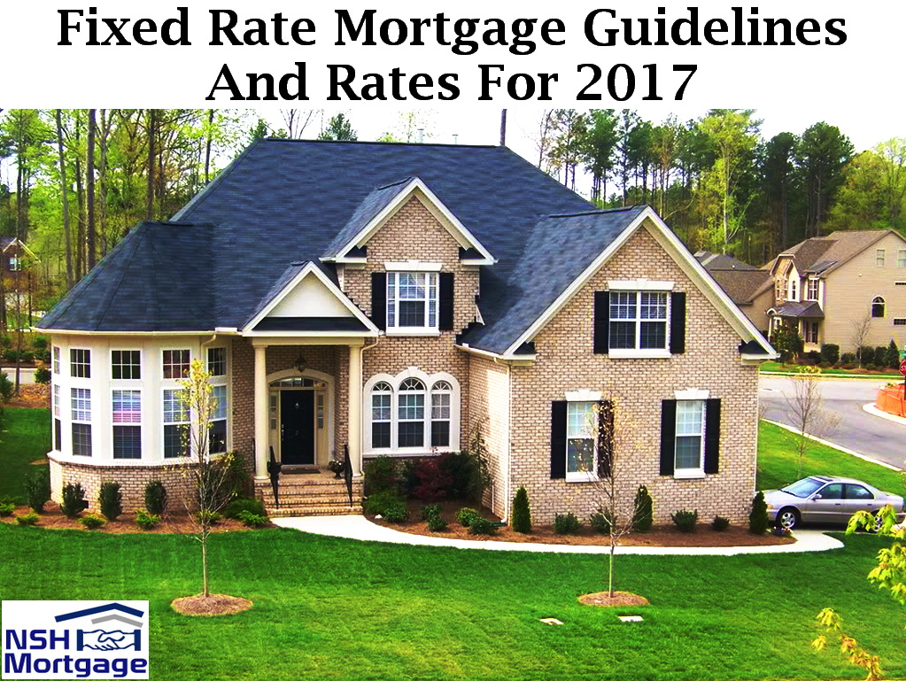 Fixed Rate Mortgage Guidelines For 2017 | NSH Mortgage | Florida 2017