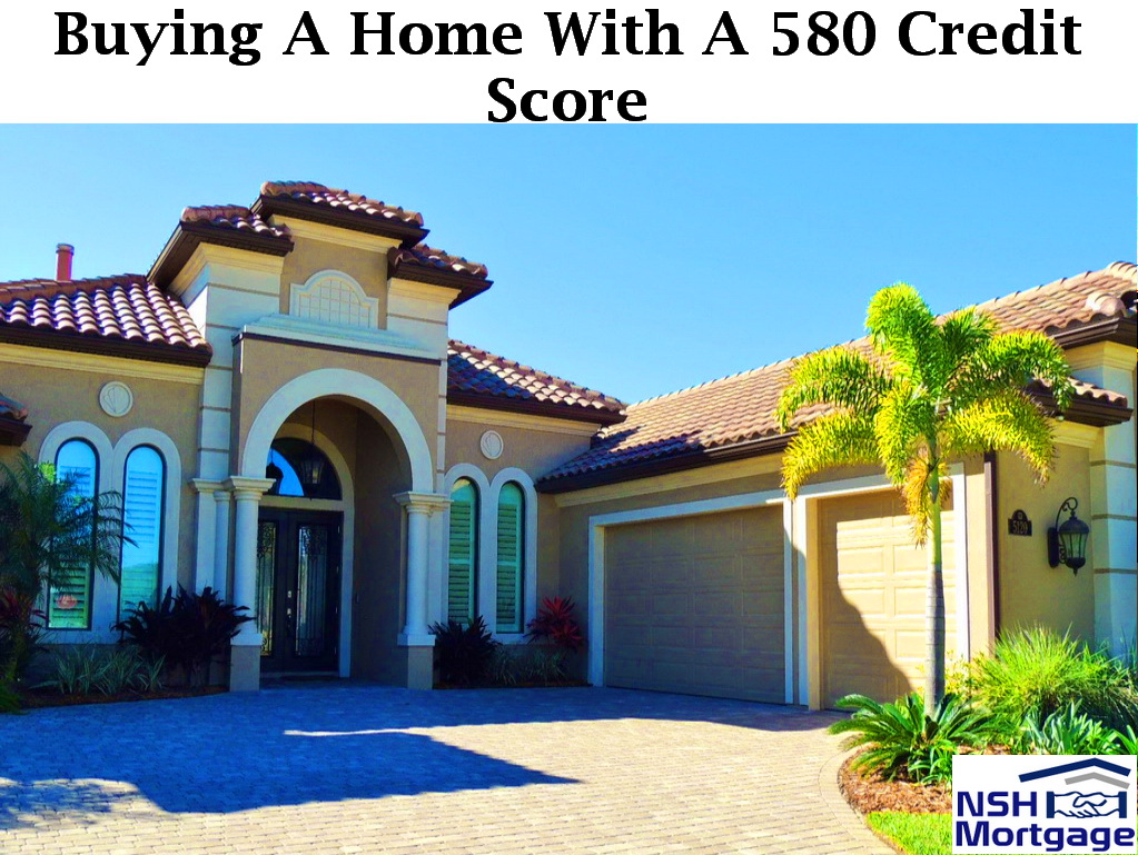 Important: When Buying A Home With A 580 Credit Score | Florida 2017
