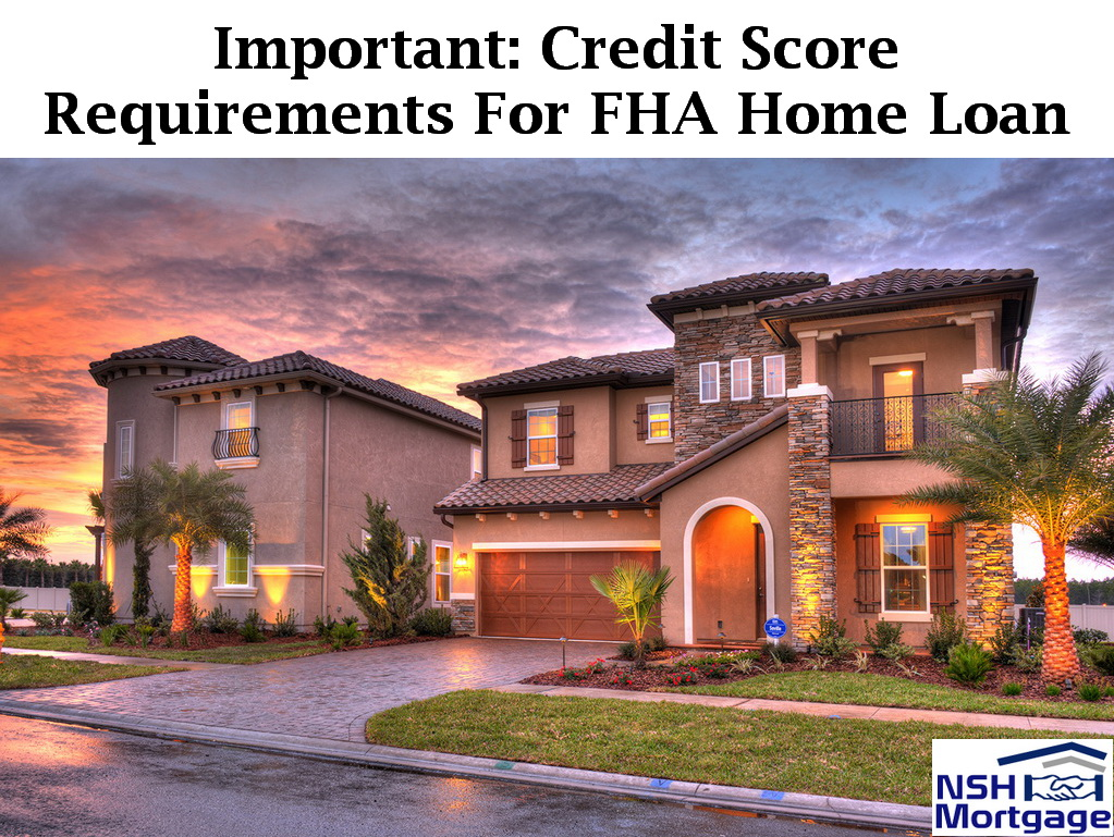 Important: Credit Score Requirements For FHA Home Loan | Florida 2017