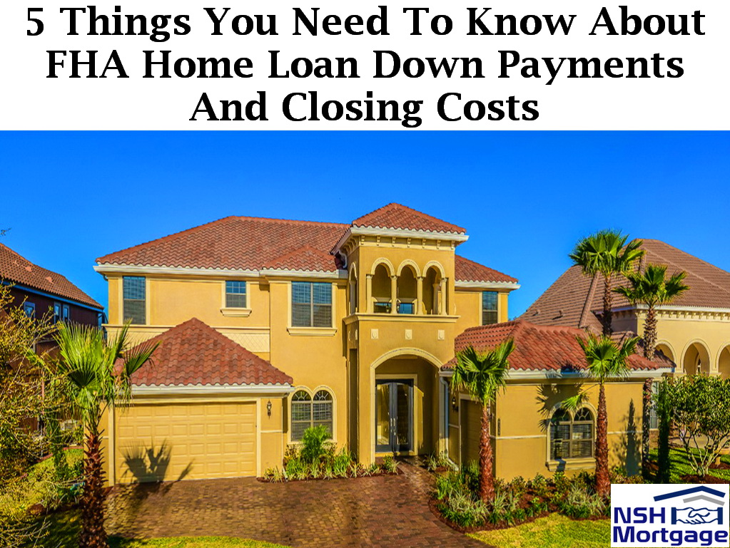 5 Important Facts On FHA Down Payments & Closing Costs | Florida 2017