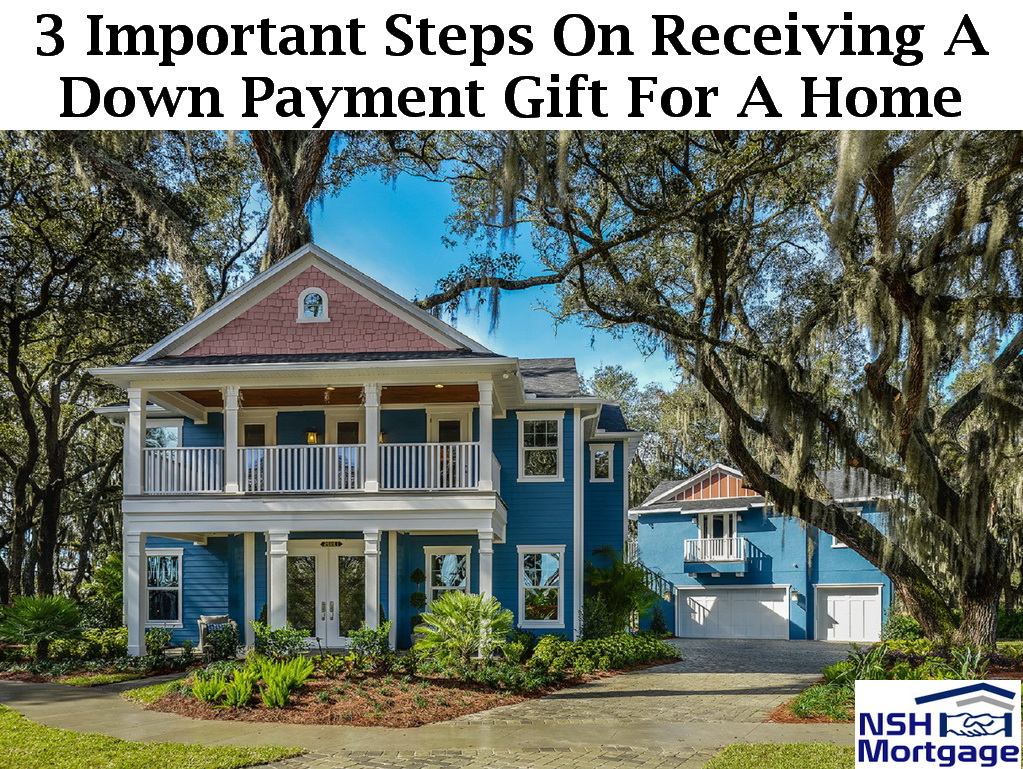 3 Important Steps On Receiving A Down Payment Gift | Florida 2017