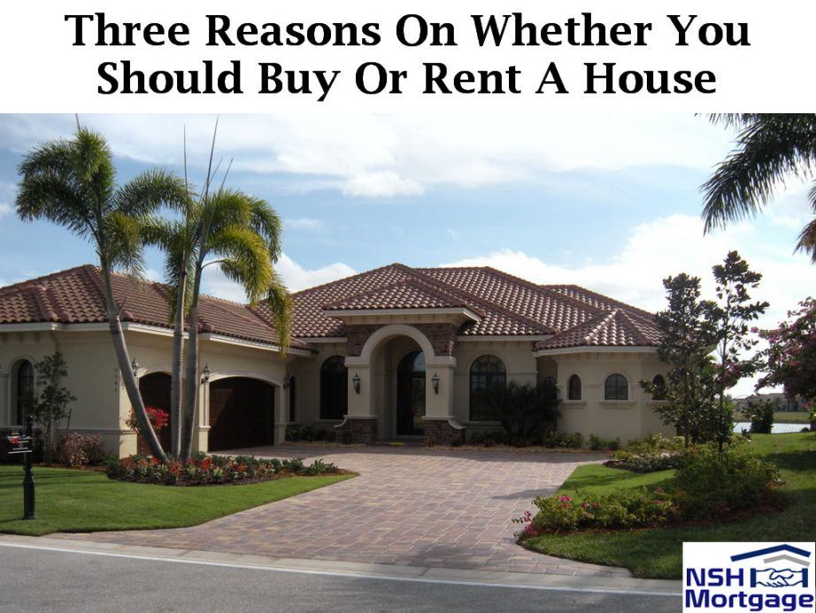 Important: 3 Reasons On Whether You Should Buy Or Rent A House