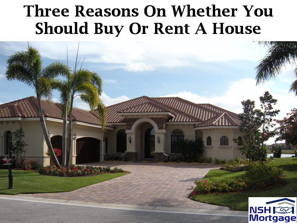3 Reasons On Whether You Should Buy Or Rent A House | Florida 2017