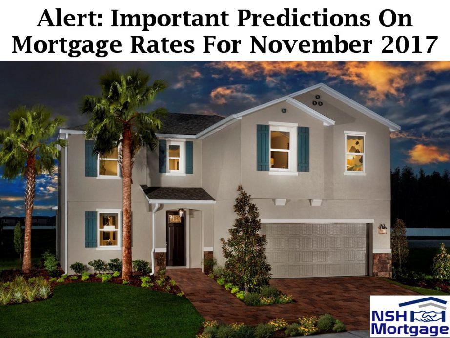 Alert: Mortgage Rates For November 2017