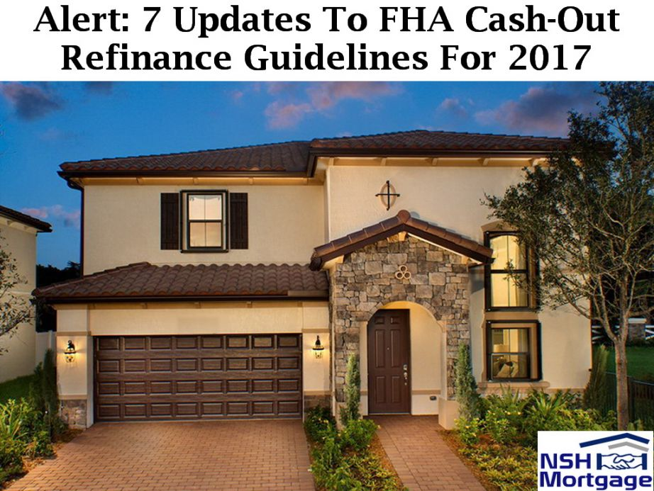 Alert: 7 Updates To FHA Cash-Out Refinance Guidelines And Mortgage Rates For 2017