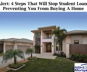 Alert: 4 Important Factors That Will Help You From Letting Student Loans Prevent You From Buying A Home