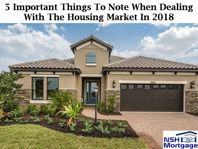 5 Important Things To Note When Dealing With The Housing Market In 2018