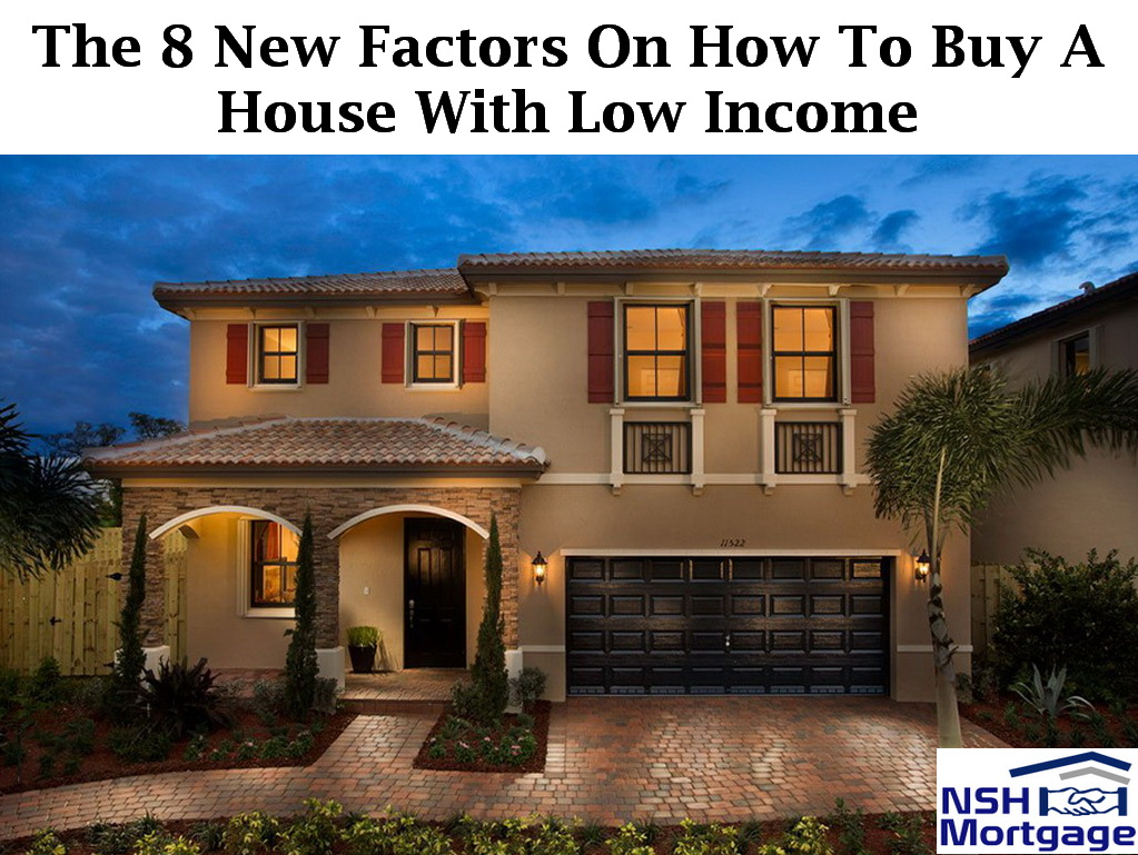 Buy A House With Low Income In 2017 | NSH Mortgage | Florida 2017