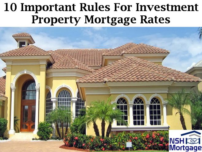 10 New Important Rules For Investment Property Mortgage Rates