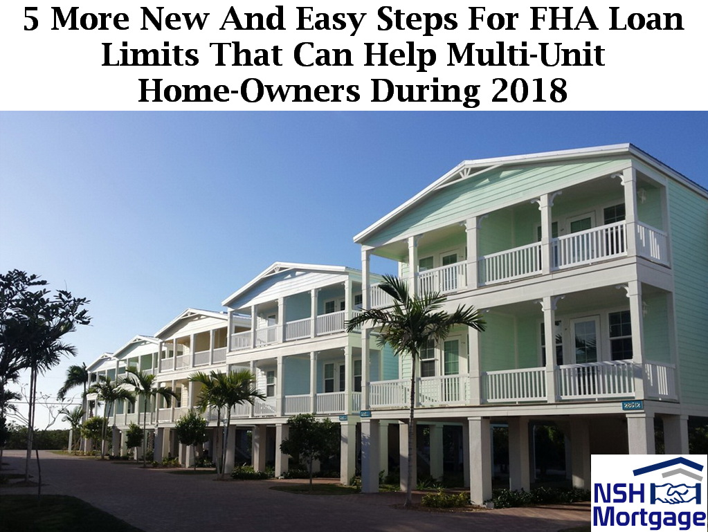 5 Easy Steps For Multi-Unit Home-Owners' FHA Loan Limits | Florida 2018