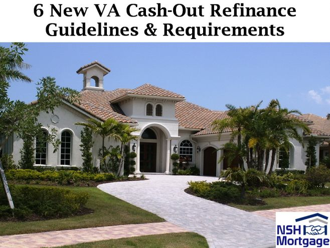 6 New VA Cash-Out Refinance Guidelines & Requirements