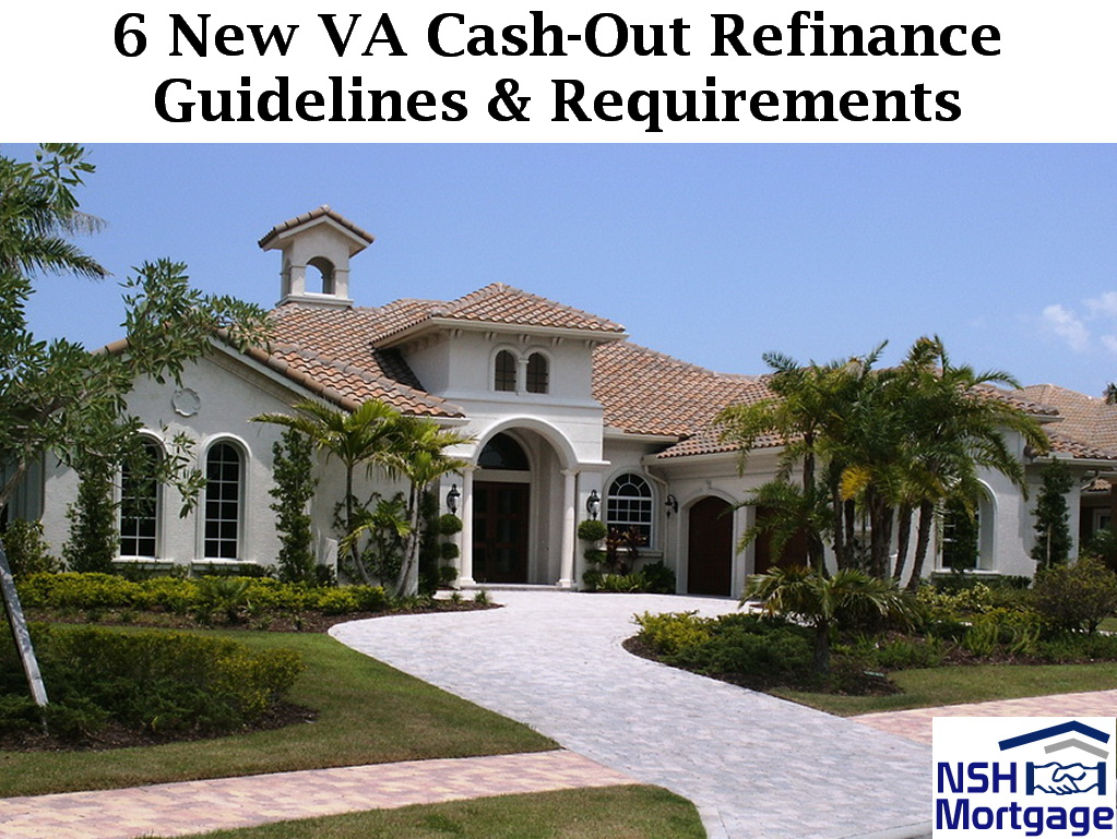 6 New VA Cash-Out Refinance Guidelines & Requirements | Florida 2018