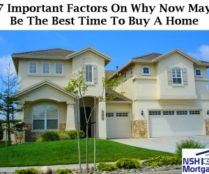 7 Important Factors On Why Now May Be The Best Time Of Year To Buy A Home