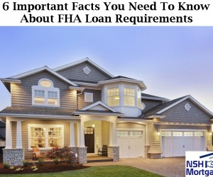 6 Important Facts You Need To Know About FHA Loan Requirements
