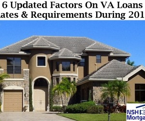 6 Updated Factors On VA Loans Rates & Requirements During 2018
