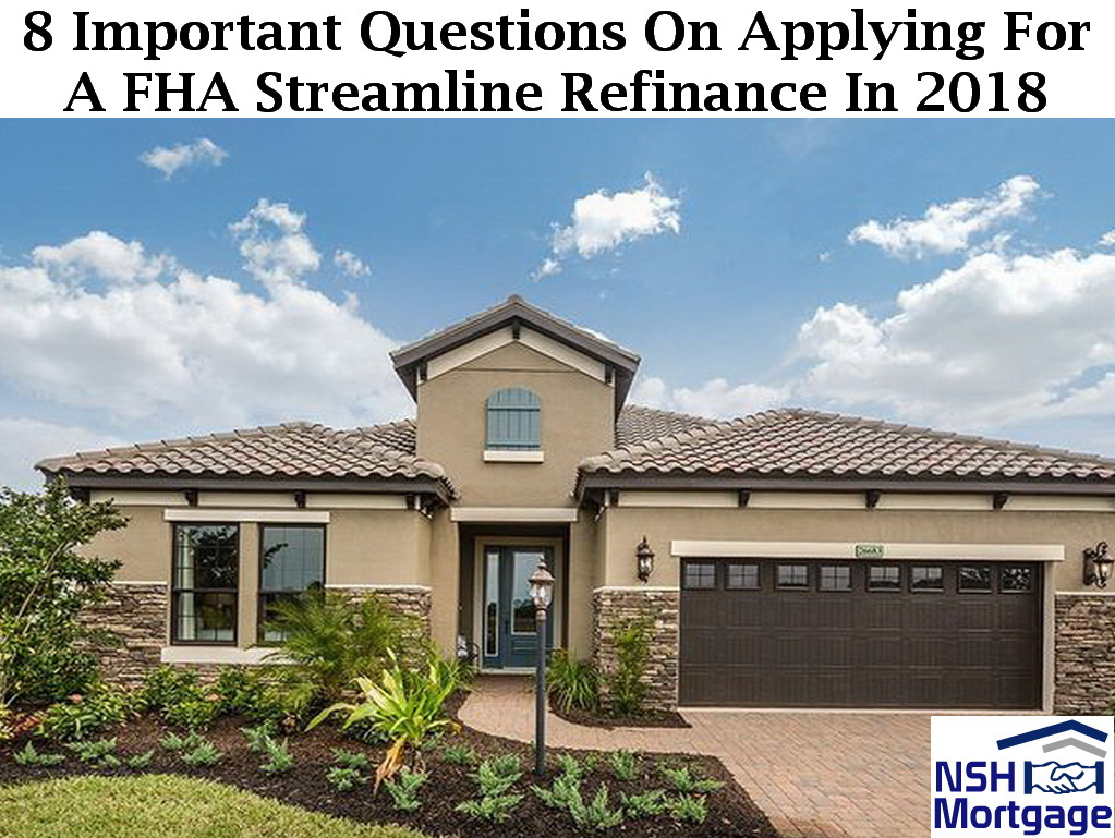 8 Questions On Applying For A FHA Streamline Refinance | Florida 2018