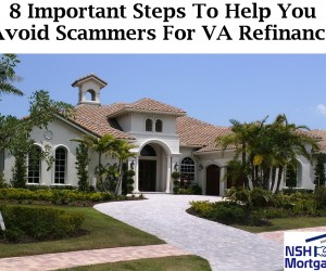 8 Important Steps To Avoid Scammers For VA Refinance During 2018