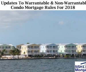 8 New Updates To Warrantable & Non-Warrantable Condo Mortgage Rules For 2018