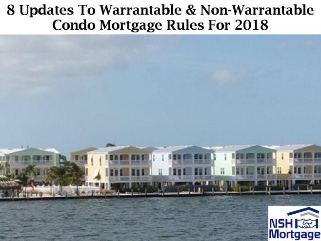 8 New Updates To Warrantable & Non-Warrantable Condo Mortgage Rules For 2018