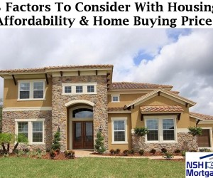 3 Factors To Consider With Housing Affordability Still Being High, Yet The Home Prices Are Still Increasing