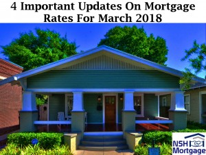 4 Updates On Mortgage Rates For March | NSH Mortgage | Florida 2018