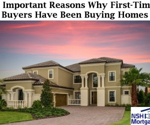 5 Important Reasons Why First-Time Home Buyer Have Been Buying Homes Recently